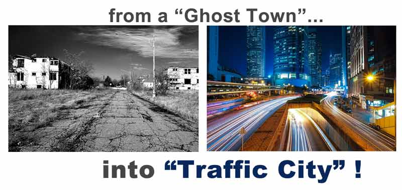 from a Ghost Town to Traffic City!